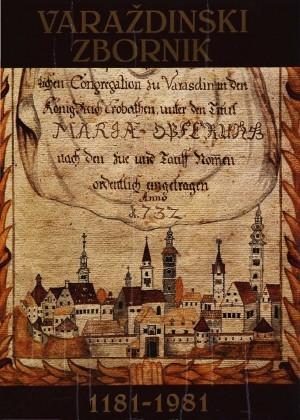 Varaždinski zbornik : zbornik radova sa Znanstvenog skupa održanog u Varaždinu od 1. do 3. listopada 1981. godine povodom obilježavanja 800. godišnjice grada