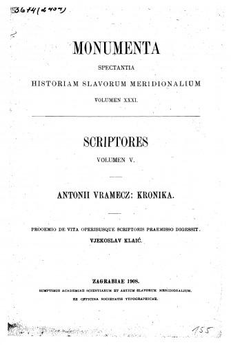Antonii Vramecz: Kronika : volumen V : Monumenta spectantia historiam Slavorum meridionalium