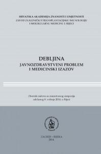 Debljina - javnozdravstveni problem i medicinski izazov : zbornik radova sa Znanstvenog simpozija održanog 8. svibnja 2014. u Rijeci