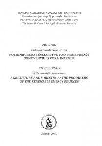 Poljoprivreda i šumarstvo kao proizvođači obnovljivih izvora energije : zbornik radova znanstvenog skupa = proceedings of the scientific symposium