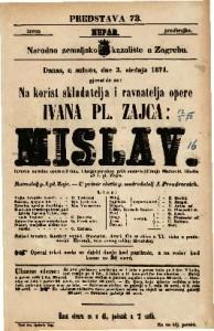 Mislav Izvorna narodna opera u 3 čina / tekst po narodnoj priči sastavio Franjo Marković / Glasba od I. pl. Zajc