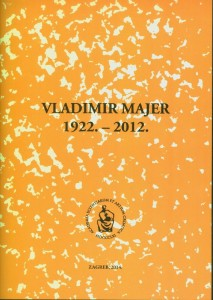 Vladimir Majer : 1922.-2012. : Spomenica preminulim akademicima