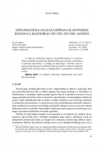 Diplomatička analiza isprava slavonskih banova u razdoblju od 1323. do 1381. godine : Zbornik Odsjeka za povijesne znanosti Zavoda za povijesne i društvene znanosti Hrvatske akademije znanosti i umjetnosti
