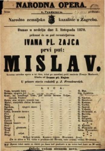 Mislav : Izvorna narodna opera u tri čina / Glasba od Ivana pl. Zajca