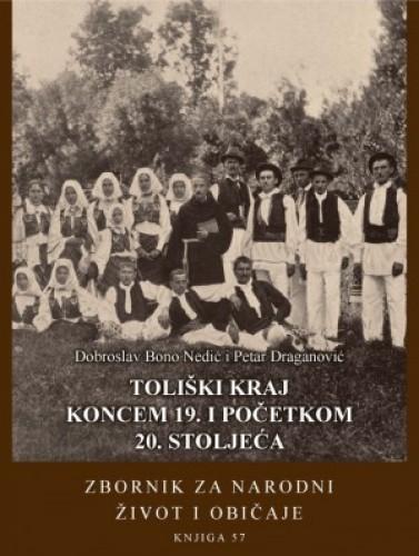 Knj. 57 (2014) : Toliški kraj : koncem 19. i početkom 20. stoljeća : Zbornik za narodni život i običaje