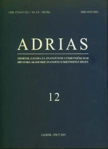 Sv. 12 (2005) : Adrias : zbornik Zavoda za znanstveni i umjetnički rad Hrvatske akademije znanosti i umjetnosti u Splitu