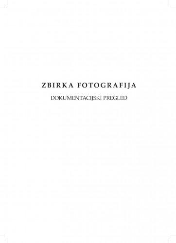 Zbirka fotografija : dokumentacijski pregled / K. Batina, J. Marković, I. Polonijo, J. Primorac, L. Šešo