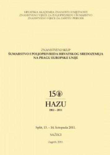 Znanstveni skup Šumarstvo i poljoprivreda hrvatskog Sredozemlja na pragu Europske unije, Split, 13.-14. listopada 2011. : sažeci