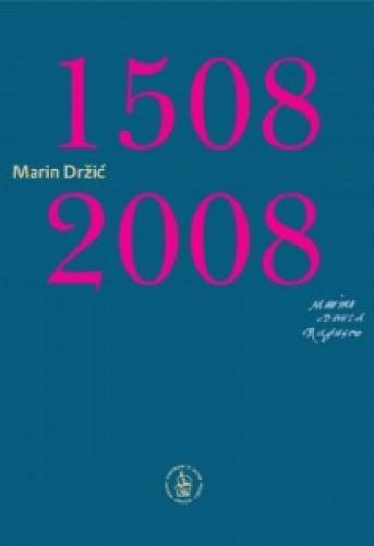 Marin Držić 1508-2008. : zbornik radova s međunarodnoga znanstvenog skupa održanog 5-7. studenoga 2008. u Zagrebu