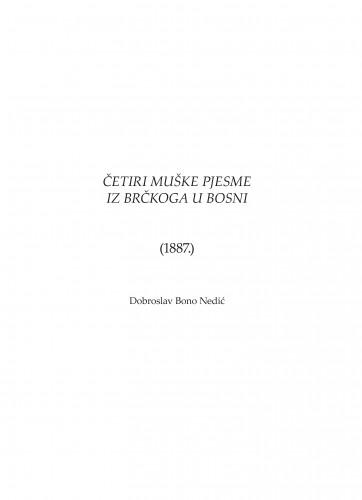 Četiri muške pjesme iz Brčkoga u Bosni (1887.) : Zbornik za narodni život i običaje