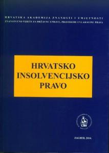 Hrvatsko insolvencijsko pravo : okrugli stol održan 14. studenoga 2013. u palači Akademije u Zagrebu : Modernizacija prava