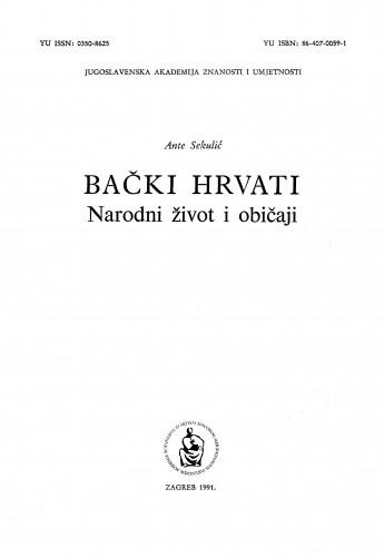 Bački Hrvati : narodni život i običaji : Zbornik za narodni život i običaje