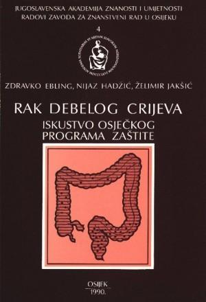 Rak debelog crijeva : iskustvo osječkog programa zaštite : Radovi Zavoda za znanstveni rad u Osijeku