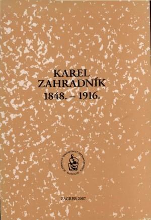 Karel Zahradník : 1848.-1916. : Spomenica preminulim akademicima