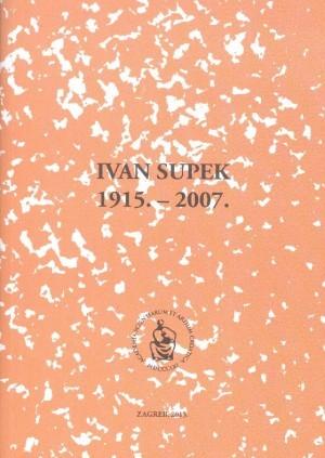 Ivan Supek : 1915.-2007. : Spomenica preminulim akademicima