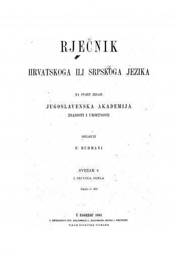 Sv. 6 : dali-1. dio : Rječnik hrvatskoga ili srpskoga jezika