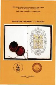 300 godina uršulinki u Varaždinu : Posebna izdanja / Hrvatska akademija znanosti i umjetnosti, Zavod za znanstveni rad u Varaždinu