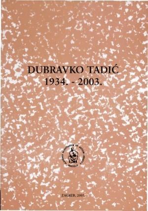 Dubravko Tadić : 1934.-2003. : Spomenica preminulim akademicima