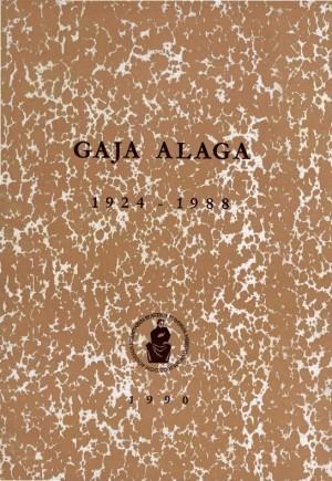 Gaja Alaga : 1924-1988 : Spomenica preminulim akademicima