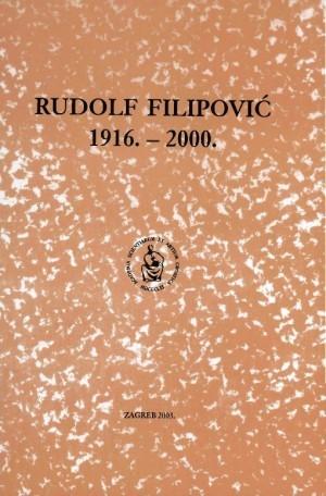 Rudolf Filipović : 1916.-2000. : Spomenica preminulim akademicima