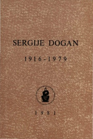 Sergije Dogan : 1916-1979 : Spomenica preminulim akademicima