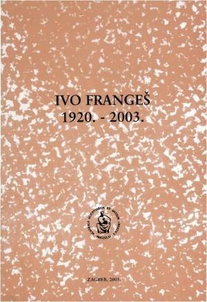 Ivo Frangeš : 1920.-2003. : Spomenica preminulim akademicima