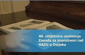 40. obljetnica osnivanja Zavoda za znanstveni rad HAZU u Osijeku