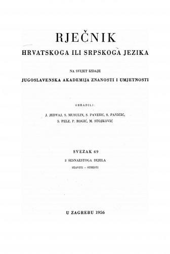 Sv. 69 : 3 šesnaestoga dijela : staviti-srest : Rječnik hrvatskoga ili srpskoga jezika