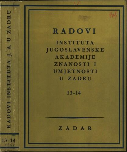 Sv. 13-14(1967) : Radovi Instituta Jugoslavenske akademije znanosti i umjetnosti u Zadru