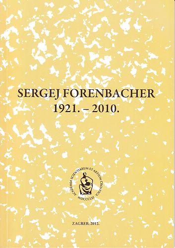 Sergej Forenbacher : 1921.-2010. : Spomenica preminulim akademicima