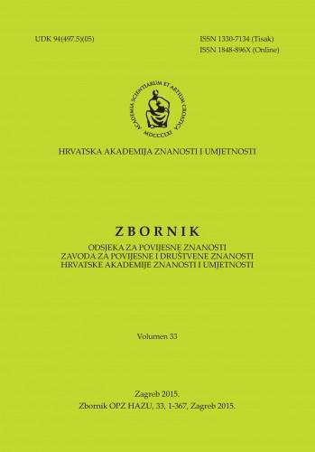 Vol. 33 (2015) : Zbornik Odsjeka za povijesne znanosti Zavoda za povijesne i društvene znanosti Hrvatske akademije znanosti i umjetnosti