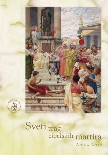 Sveti trag cibalskih martira : Posebna izdanja / Hrvatska akademija znanosti i umjetnosti, Centar za znanstveni rad u Vinkovcima