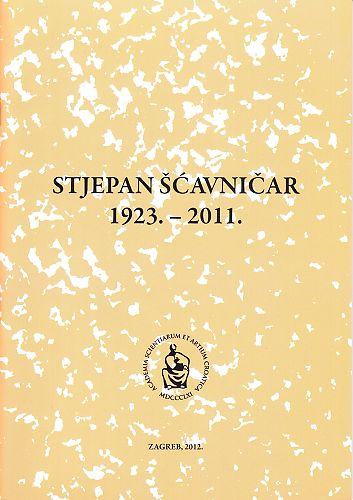Stjepan Šćavničar : 1923.-2011. : Spomenica preminulim akademicima