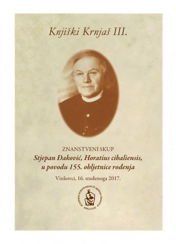 Knjiški Krnjaš III. : znanstveni skup Stjepan Đaković, Horatius cibaliensis, u povodu 155. obljetnice rođenja : programska knjižica : knjižica sažetaka