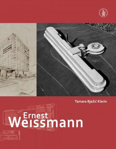 Ernest Weissmann : društveno angažirana arhitektura, 1926.- 1939 = Socially Engaged Architecture, 1926 - 1939 : Edicija Architectonica