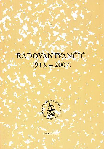 Radovan Ivančić : 1913.-2007. : Spomenica preminulim akademicima