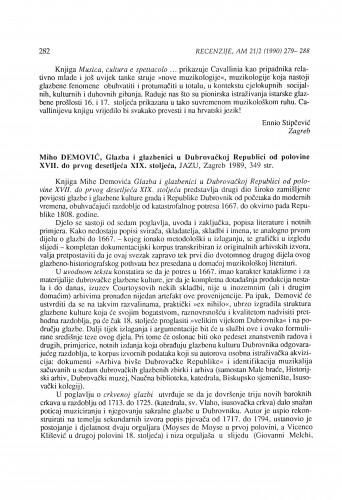 Miho Demović: Glazba i glazbenici u Dubrovačkoj Replublici od polovine XVII. do prvog desetljeća XIX. stoljeća, Zagreb 1989