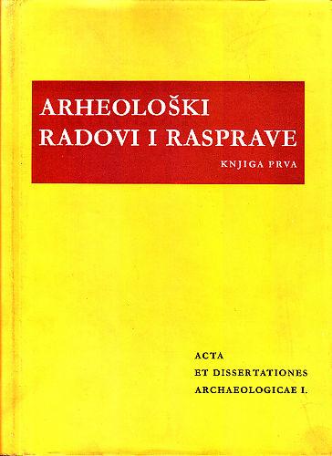 Arheološki radovi i rasprave = Acta et dissertationes archaeologicae