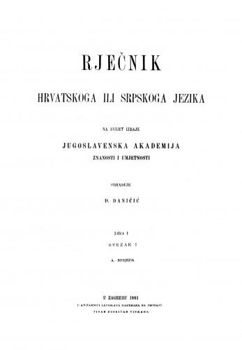 Sv. 1 : A-besjeda : Rječnik hrvatskoga ili srpskoga jezika