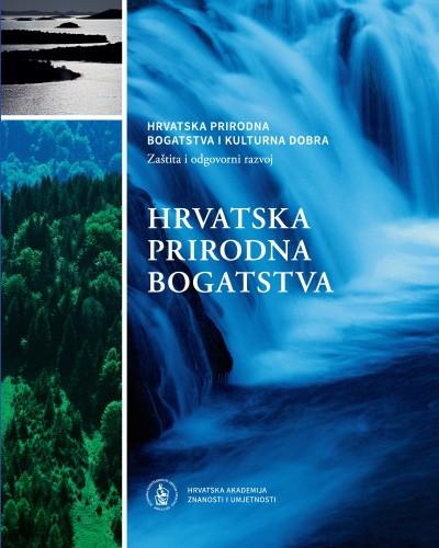 Hrvatska prirodna bogatstva i kulturna dobra : zaštita i odgovorni razvoj