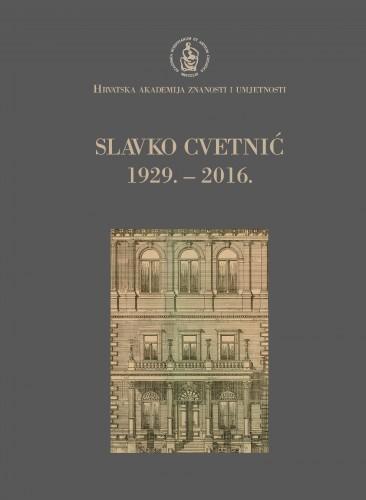 Slavko Cvetnić : 1929.-2016. : Spomenica preminulim akademicima
