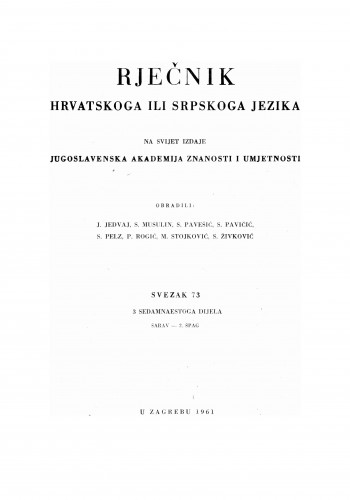 Sv. 73 : 3 sedamnaestoga dijela : šarav-2. špag : Rječnik hrvatskoga ili srpskoga jezika