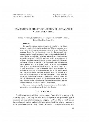 Evaluation of structural design of ultra large container vessel / Nikola Vladimir, Šime Malenica, Ivo Senjanović, Jérôme De Lauzon, Hong-Il Im, Dae-Seung Cho