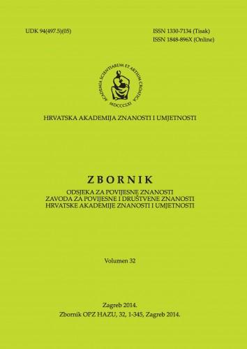 Vol. 32 (2014) : Zbornik Odsjeka za povijesne znanosti Zavoda za povijesne i društvene znanosti Hrvatske akademije znanosti i umjetnosti