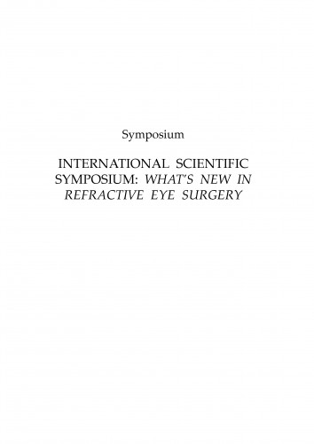 International Scientific Symposium: What's new in refractive eye surgery : symposium : [abstracts] ; symposium : [abstracts] ; symposium : [abstracts]