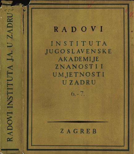 Sv. 6-7(1960) : Radovi Instituta Jugoslavenske akademije znanosti i umjetnosti u Zadru