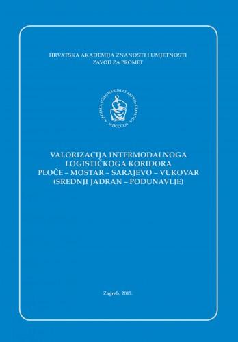 Valorizacija intermodalnoga logističkoga koridora Ploče-Mostar-Sarajevo-Vukovar (srednji Jadran-Podunavlje)