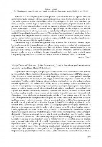 Marija Zaninović-Rumora i Joško Bracanović, Izvori o hvarskom pučkom ustanku, Matica hrvatska Hvar, Hvar 2014. : [prikaz]