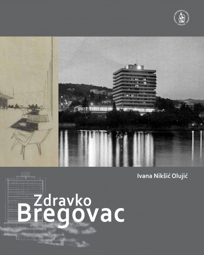 Zdravko Bregovac : arhiv arhitekta = architects archives