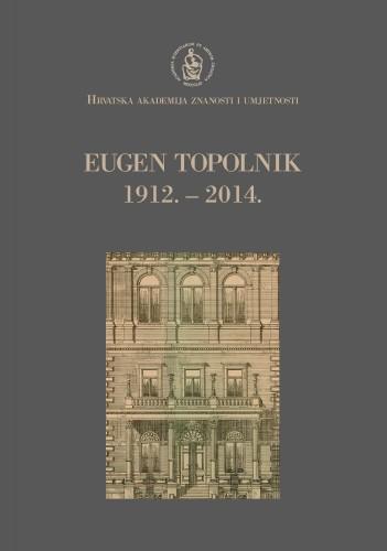 Eugen Topolnik : 1912.-2014. : Spomenica preminulim akademicima